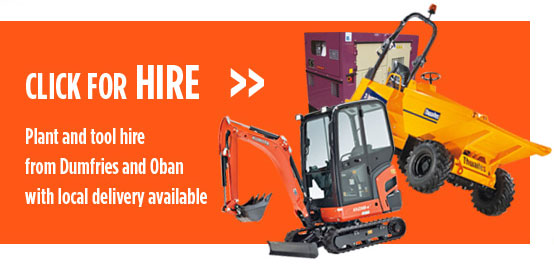 Plant and tool hire from Dumfries and Oban with local delivery available
